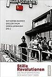 Stille Revolutionen: Die Neuformierung der Welt seit 1989 - Katharina Kucher