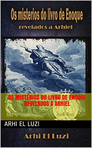 Os mistérios do Livro de Enoque revelados a Arhiel