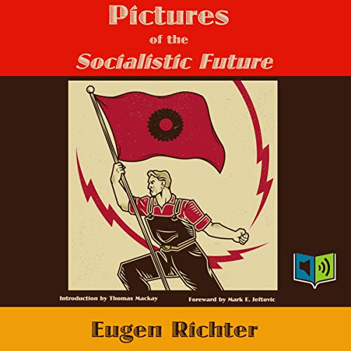 Pictures of the Socialistic Future Audiobook By Eugen Richter cover art