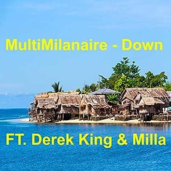 Down (feat. Derek King, Milla)