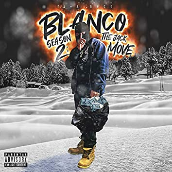 Blanco Season 2 : The Jack Move