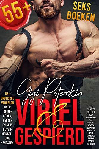 Viriel en gespierd (55+ seksboeken): 55+ erotische verhalen over spiergoden, reuzen en sexy bovenmenselijke hengsten! (Gigi Potemkin\'s Mega Collecties Book 1) (Dutch Edition)