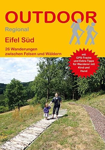 Eifel Süd 26 Wanderungen zwischen Felsen und Wäldern (Outdoor Regional)