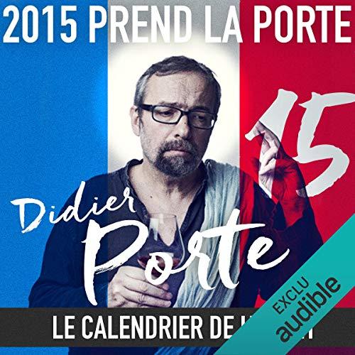 2015 prend la Porte - Le calendrier de l'avent du 1er au 15 août 2015 audiobook cover art
