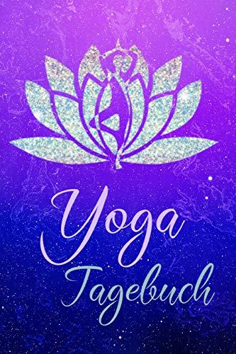 Yoga Tagebuch: Blanko Notizbuch, Buch zum einschreiben