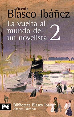 La vuelta al mundo de un novelista, 2: China-Macao-Hog-Kong-Filipinas-Java-Singapore-Birmania-Calcuta (El libro de bolsillo - Bibliotecas de autor - Biblioteca Blasco Ibáñez)