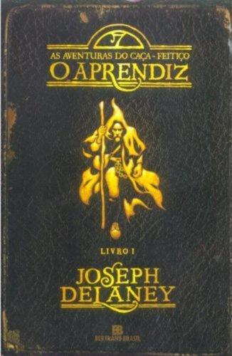 O aprendiz (Vol. 1 As aventuras do Caça-Feitiço)