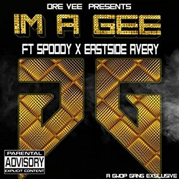 I'm a Gee (feat. Spoody & Eastside Avery)
