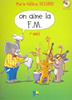 On aime la F.M. Volume 1 de Marie-Hélène Siciliano