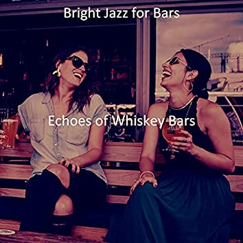 Echoes of Whiskey Bars