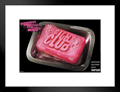 Amazon Com Pyramid America Fight Club Bar Of Soap This Is Your Life And Its Ending One Minute At A Time Movie Classic Retro Cult Tyler Durden Cool Wall Decor Matted Framed Wall