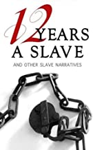 """Twelve Years a Slave - A True story of """"Solomon Northup"""" """"Teacher's Edition""""- Annotated"""