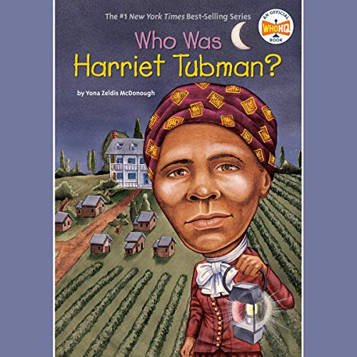 Who Was Harriet Tubman?                   By:                                                                                                                                 Yona Zeldis McDonough                               Narrated by:                                                                                                                                 Uncredited                      Length: 55 mins     Not rated yet     Overall 0.0