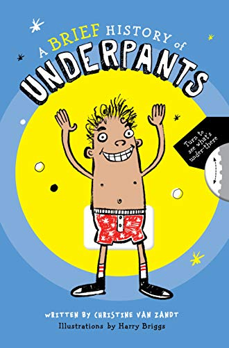 Compare Textbook Prices for A Brief History of Underpants Illustrated Edition ISBN 9780760370605 by Van Zandt, Christine,Briggs, Harry
