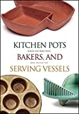 Kitchen Pots, Bakers, and Serving Vessels (Ceramic Arts Select Series)