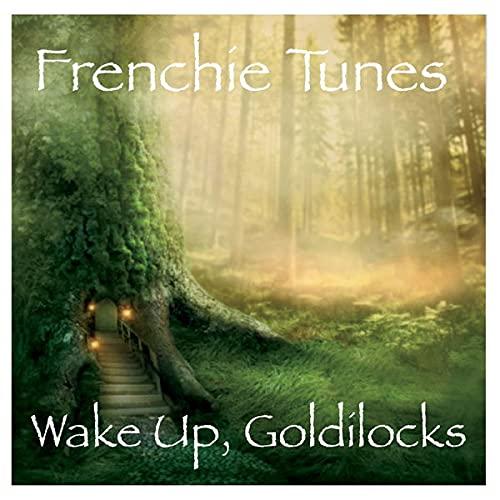 Wake Up, Goldilocks