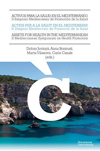 Activos para la salud en el mediterráneo. II Simposio Mediterráneo de Promoción de la Salud (Càtedra Promoció de la Salut)