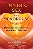 Tantric Sex and Menopause: Practices for Spiritual and Sexual Renewal