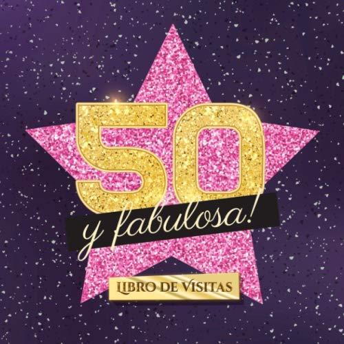 50 y fabulosa: Libro de visitas para el 50 cumpleaños - Regalo original para mujer 50 años - Decoración de fiesta - Hollywood - Libro de firmas para felicitaciones y fotos de los invitados