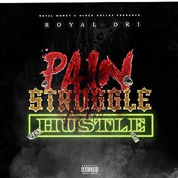 Pain Struggle Hustle