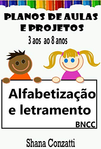 Alfabetização - Planos de Aula BNCC (Projetos Pedagógicos - BNCC)