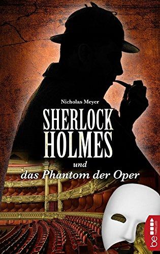 Sherlock Holmes und das Phantom der Oper: Ein Detektiv-Krimi mit Sherlock Holmes und Dr. Watson