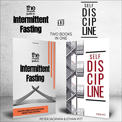The Complete Guide to Intermittent Fasting & Self Discipline (2 Books in 1 Bundle) cover art