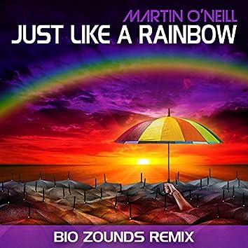 Just Like a Rainbow (Bio Zounds Remix)