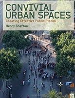 Convivial Urban Spaces: Creating Effective Public Places