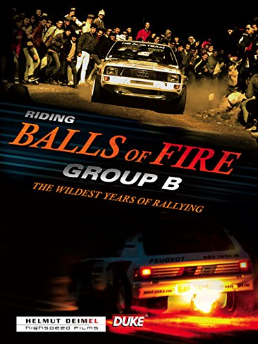 Riding Balls of Fire - Group B the Wildest Years of Rallying [OV]