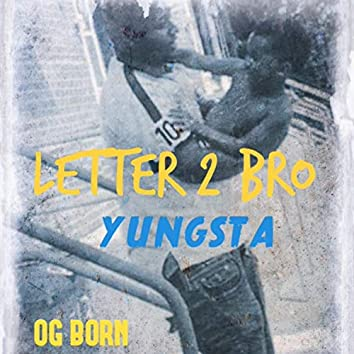 Letter 2 Bro