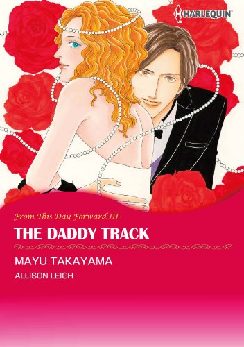 The Daddy Track: Harlequin comics (From This Day Forward Book 3) (English Edition)