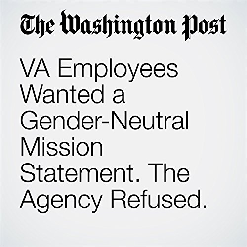 VA Employees Wanted a Gender-Neutral Mission Statement. The Agency Refused. copertina