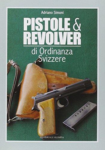 Pistole e revolver di ordinanza svizzere