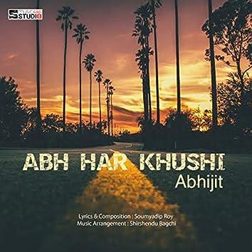 Abh Har Khushi