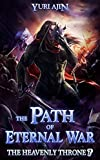The Path of Eternal War: A LitRPG Wuxia...