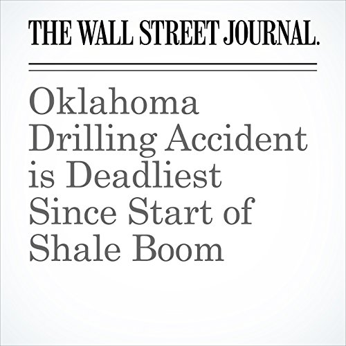 Oklahoma Drilling Accident is Deadliest Since Start of Shale Boom audiobook cover art