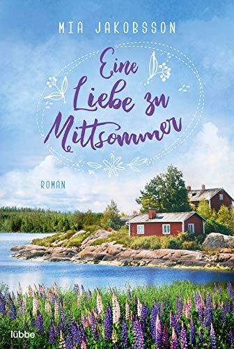 Eine Liebe zu Mittsommer: Schweden-Roman (German Edition)
