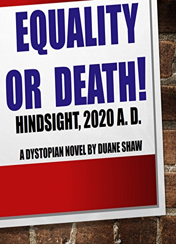 Equality or Death: Hindsight, 2020 A. D. (The Hindsight Cycle Book 1)