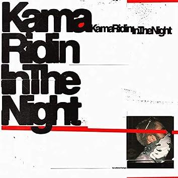 Kama Ridin In The Night