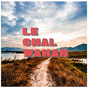 Le Chal Wahan