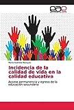 Incidencia de la calidad de vida en la calidad educativa: Acceso permanencia y egreso de la educación secundaria