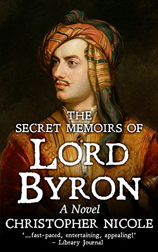 Secret Memoirs of Lord Byron by Christopher Nicole