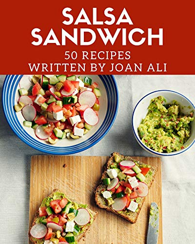 50 Salsa Sandwich Recipes: A Salsa Sandwich Cookbook for Effortless Meals (English Edition)