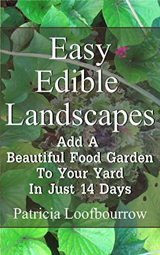 Easy Edible Landscapes: Add a Beautiful Food Garden to Your Yard in Just 14 Days by [Patricia Loofbourrow]