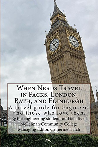 When Nerds Travel in Packs: London, Bath, and Edinburgh (English Edition)