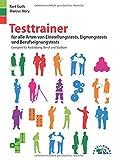 Testtrainer für alle Arten von Einstellungstests, Eignungstests und Berufeignungstests: Geeignet für Ausbildung, Beruf und Studium: Geeignet fr Ausbildung, Beruf und Studium