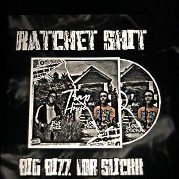 Ratchet Shit