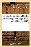 La bataille de Sarre-et-Seille, Sarrebourg-Morhange, 19-20 août 1914