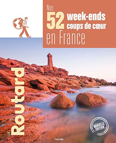 Nos 52 week-ends coups de coeur en France